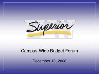 Campus-Wide Budget Forum December 10, 2008