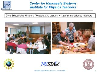 Center for Nanoscale Systems Institute for Physics Teachers