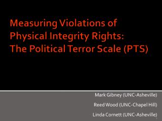 Measuring Violations of  Physical Integrity Rights:  The Political Terror Scale (PTS)