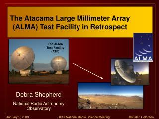 The Atacama Large Millimeter Array  (ALMA) Test Facility in Retrospect