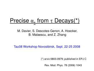 Precise  α s  from    Decays(*)