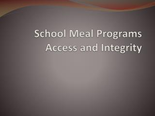 School Meal Programs Access and Integrity