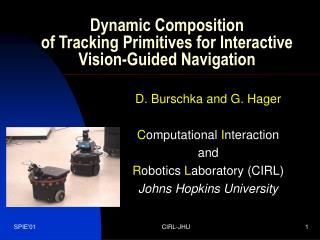 Dynamic Composition  of Tracking Primitives for Interactive  Vision-Guided Navigation