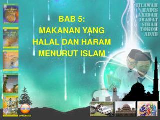 BAB 5: MAKANAN YANG HALAL DAN HARAM MENURUT ISLAM