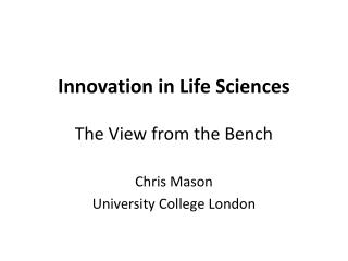 Innovation in Life Sciences The View from the Bench