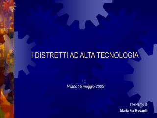 I DISTRETTI AD ALTA TECNOLOGIA