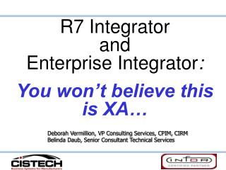 R7 Integrator  and  Enterprise Integrator : You won't believe this is XA…