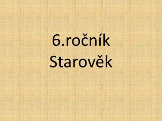 6.ročník Starověk