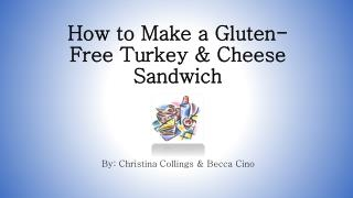 How to Make a Gluten-Free Turkey & Cheese Sandwich
