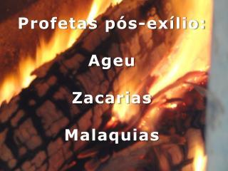 Profetas p�s-ex�lio: Ageu Zacarias Malaquias