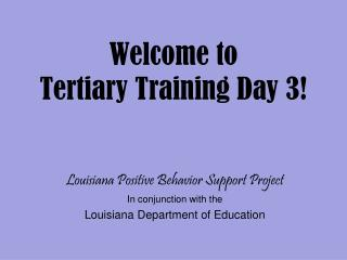 Welcome to Tertiary Training Day 3!