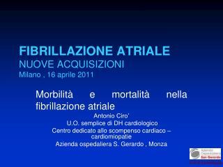 FIBRILLAZIONE ATRIALE NUOVE ACQUISIZIONI Milano , 16 aprile 2011