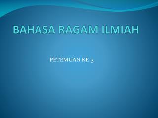 BAHASA RAGAM ILMIAH
