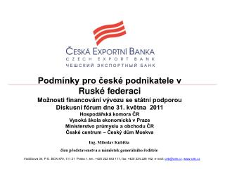 Podmínky pro české podnikatele v Ruské federaci Možnosti financování vývozu se státní podporou