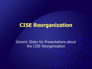CISE Reorganization