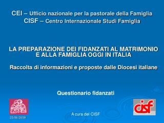 LA PREPARAZIONE DEI FIDANZATI AL MATRIMONIO  E ALLA FAMIGLIA OGGI IN ITALIA