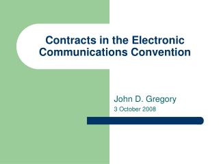 Contracts in the Electronic Communications Convention