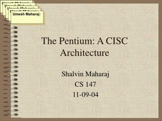 The Pentium: A CISC Architecture