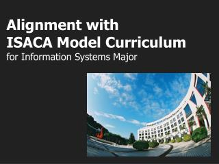 Alignment with ISACA Model Curriculum  for Information Systems Major
