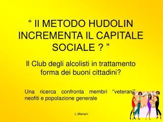 """"""" Il METODO HUDOLIN INCREMENTA IL CAPITALE SOCIALE ? """""""