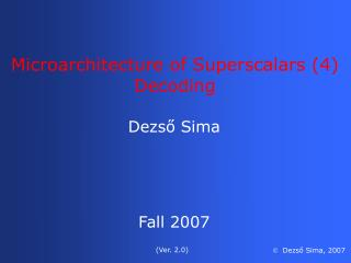 Microarchitecture of  S uperscalars (4) Decoding