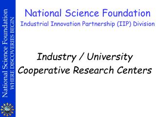 Industry / University Cooperative Research Centers