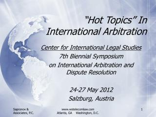 """Hot Topics"" In  International Arbitration"