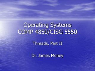 Operating Systems COMP 4850/CISG 5550