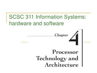 SCSC 311 Information Systems: hardware and software