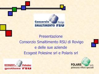 Presentazione  Consorzio Smaltimento RSU di Rovigo  e delle sue aziende