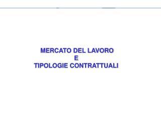 MERCATO DEL LAVORO E TIPOLOGIE CONTRATTUALI