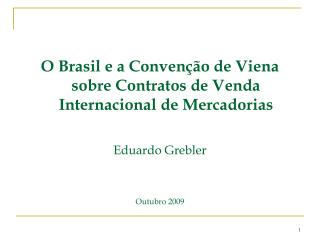 O Brasil e a Convenção de Viena sobre Contratos de Venda Internacional de Mercadorias