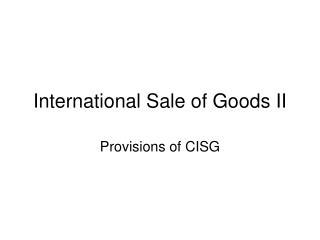 International Sale of Goods II