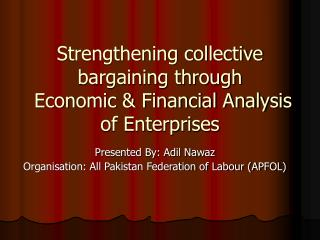 Strengthening collective bargaining through  Economic & Financial Analysis of Enterprises