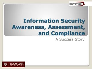 Information Security Awareness, Assessment, and Compliance