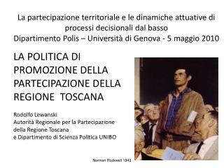 LA POLITICA DI PROMOZIONE DELLA PARTECIPAZIONE DELLA REGIONE  TOSCANA  Rodolfo Lewanski