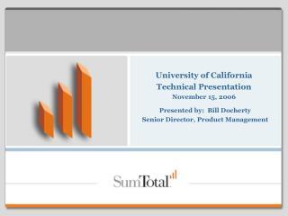 University of California  Technical Presentation November 15, 2006
