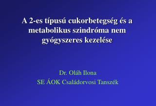 A 2-es típusú cukorbetegség és a metabolikus szindróma nem gyógyszeres kezelése