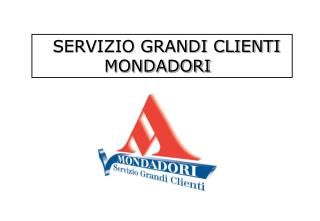 SERVIZIO GRANDI CLIENTI              MONDADORI