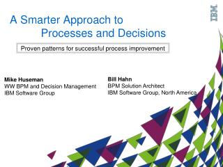 A Smarter Approach to            Processes and Decisions
