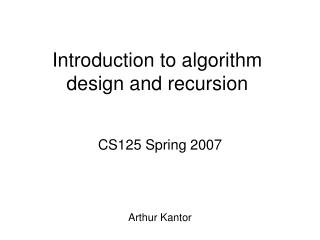 Introduction to algorithm design and recursion