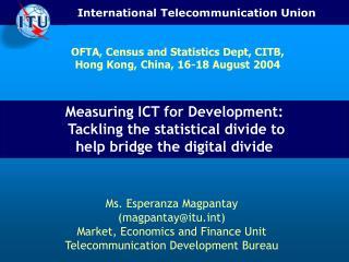 Ms. Esperanza Magpantay  (magpantay@itut) Market, Economics and Finance Unit