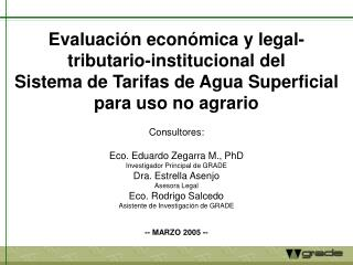 Consultores: Eco. Eduardo Zegarra M., PhD Investigador Principal de GRADE Dra. Estrella Asenjo