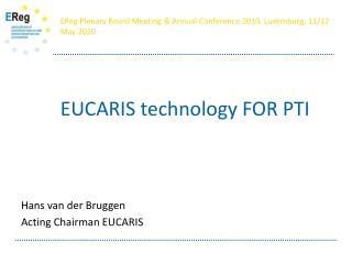 EUCARIS technology FOR PTI