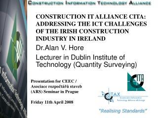 Presentation for CEEC /  Asociace rozpočtářů staveb (ARS) Seminar in Prague Friday 11th April 2008