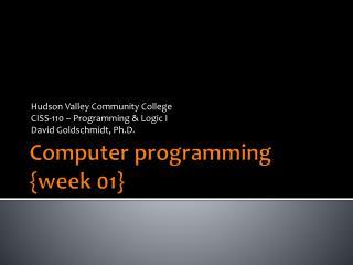 Computer programming {week 01}