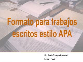 Formato para trabajos escritos estilo APA