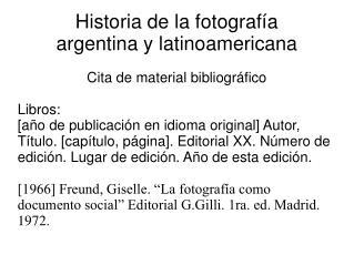 Historia de la fotografía argentina y latinoamericana