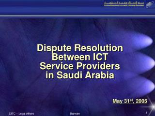 Dispute Resolution Between ICT  Service Providers  in Saudi Arabia