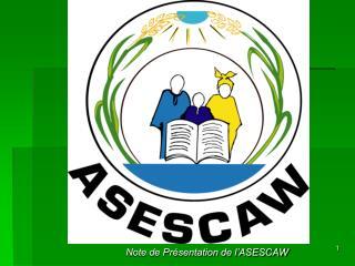 Note de Présentation de l'ASESCAW